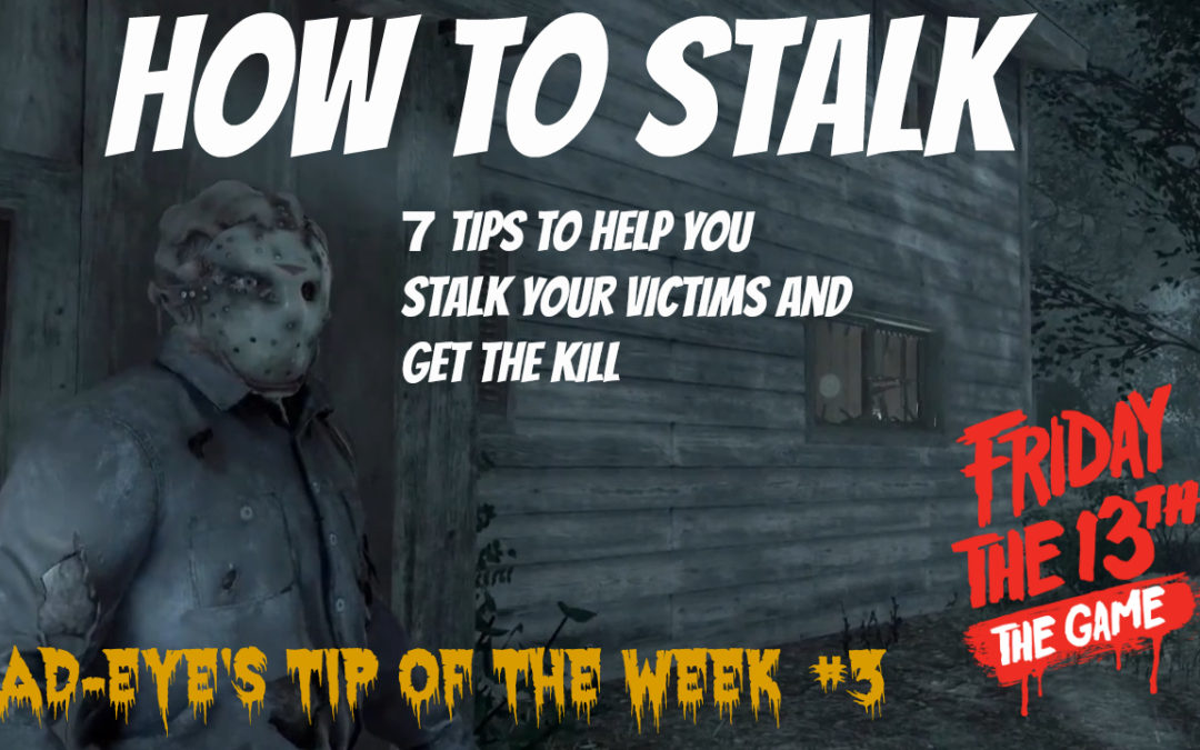Stalking in Friday The 13th: The Game