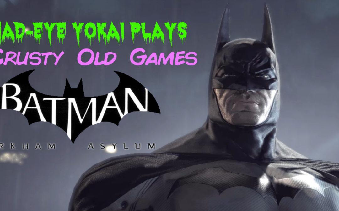 Starting a new series with new challenges.  Enter Batman Arkham Asylum!